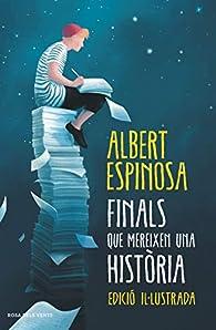 Finals que mereixen una història: El que vam perdre en el foc, renaixerà en les cendres par Albert Espinosa