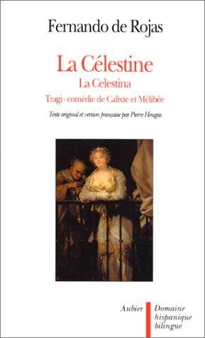 La Célestine ou Tragi-comédie de Calixte et Mélibée