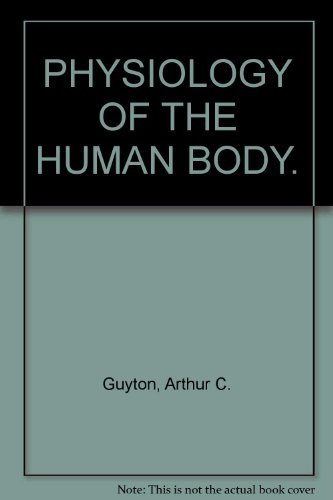 Guyton IM Physiology Human Body 6e by Guyton, A C