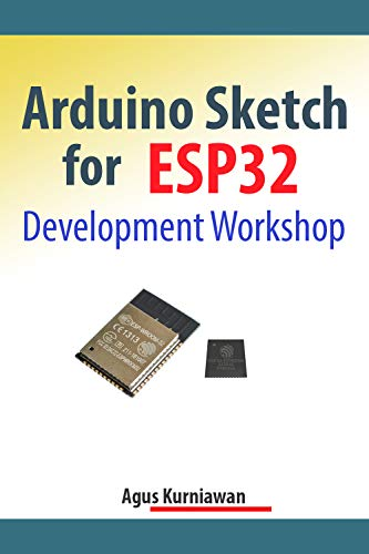 Arduino Sketch for ESP32 Development Workshop (English Edition) por Agus Kurniawan