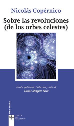 Sobre las revoluciones: (de las orbes celestes) (Clásicos - Clásicos Del Pensamiento) por Nicolás Copérnico