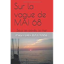Sur la vague de MAI 68: Sous les pavés, la mer