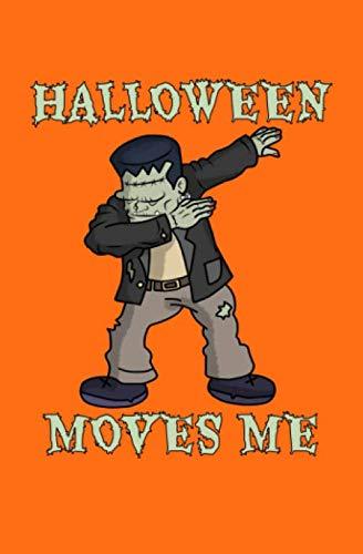 Halloween Moves Me: A Funny Halloween Dabbing Frankenstein Blank Notebook or Sketchbook