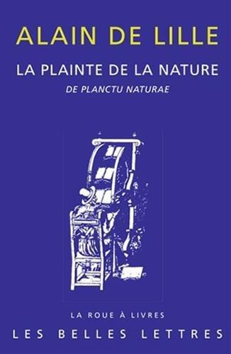 La Plainte de la Nature: De Planctu naturae