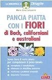 Pancia piatta con i fiori di Bach, californiani e australiani