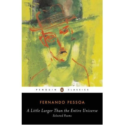 [(A Little Larger Than the Entire Universe: Selected Poems)] [Author: Fernando Pessoa] published on (October, 2006)