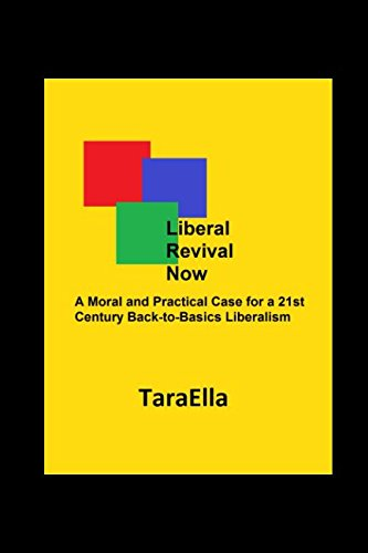 liberal-revival-now-a-moral-and-practical-case-for-a-21st-century-back-to-basics-liberalism