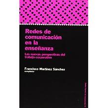 Redes de comunicación en la enseñanza: Las nuevas perspectivas del trabajo corporativo