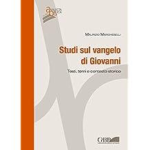Studi Sul Vangelo Di Giovanni: Testi, Temi E Contesto Storico (Analecta Biblica Studia)