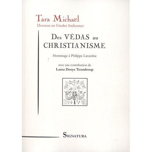 Des Védas au christianisme : Hommage à Philippe Lavastine