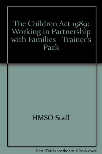 The Children Act 1989: Working in Partnership with Families - Trainer's Pack