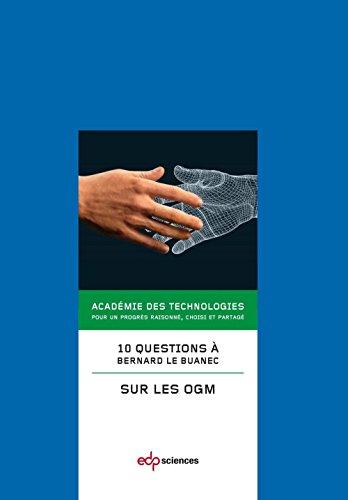 10 questions à Bernard le Buanec sur les OGM (Académie des technologies) par Académie des technologies