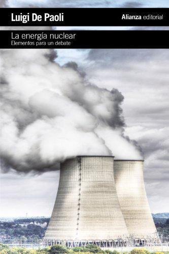 La energía nuclear: Elementos para un debate (El Libro De Bolsillo - Ciencias Sociales) por Luigi De Paoli