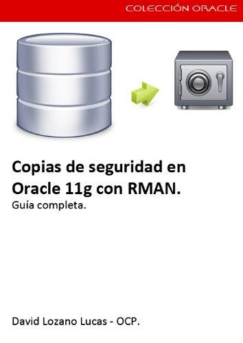 Copias de seguridad en Oracle 11g con RMAN. (Manuales vitales nº 3)