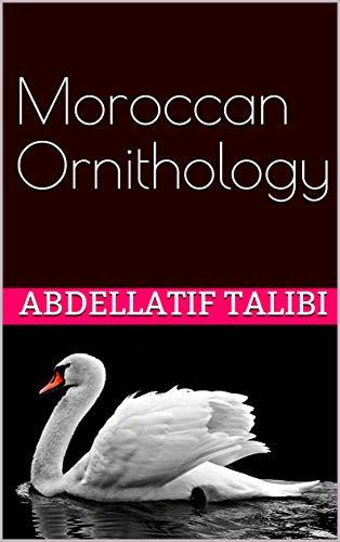 Moroccan Ornithology: Birds of Morocco (English Edition)