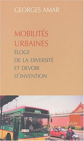 Mobilités urbaines : Eloge de la diversité et devoir d'invention par Georges Amar