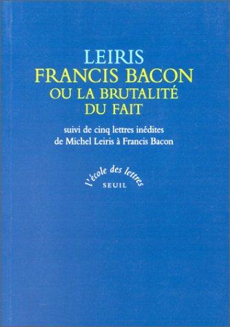 Francis Bacon ou la Brutalité du fait