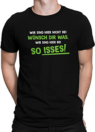 vanVerden Unisex T-Shirt XS-5XL Wir sind hier nicht bei wünsch dir was, Größe:XXL, Farbe:Schwarz/Grün