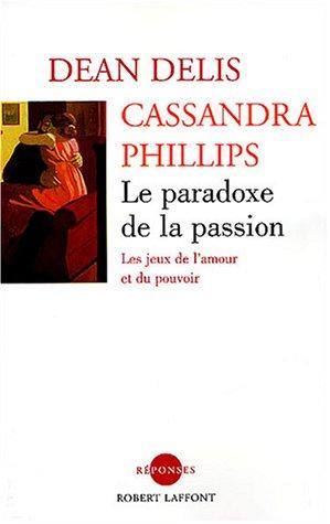 PARADOXE DE LA PASSION par DEAN DELIS