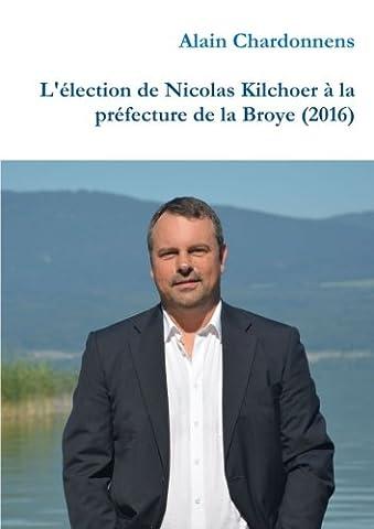 Alain Nicolas - L'élection de Nicolas Kilchoer à la préfecture