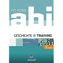 Fit fürs Abi - Ausgabe 2006: Fit fürs Abi: Geschichte - Training