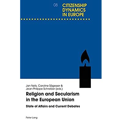 Religion and Secularism in the European Union: State of Affairs and Current Debates