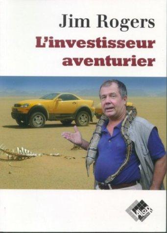 L'investisseur aventurier par Jim Rogers