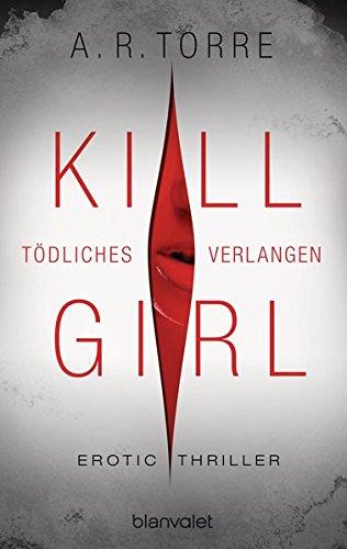 Kill Girl - Tödliches Verlangen: Erotic Thriller - Des Geldes 3 Böse Seite
