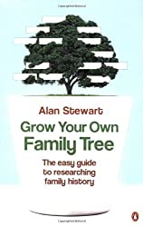Grow Your Own Family Tree: The Easy Guide to Researching Your Family History