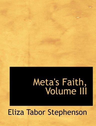 Meta's Faith, Volume III