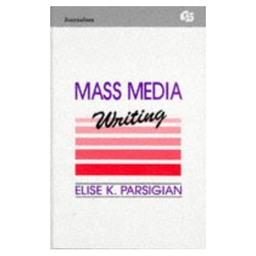 Mass Media Writing (Routledge Communication Series) by Elise K. Parsigian (1992-04-12)