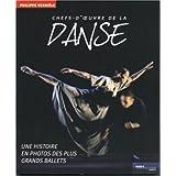 Chefs-d'oeuvre de la danse : Une histoire en photos des plus grands ballets
