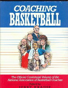 Coaching Basketball: The Official Centennial Volume of the National Association of Basketball Coaches