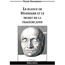 Le silence de Heidegger et le secret de la tragédie juive