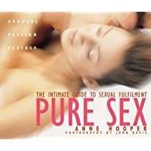 Pure Sex: The Intimate Guide to Sexual Fulfillment