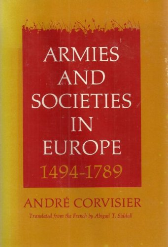 Armies and Societies in Europe, 1494-1789 por Andre Corvisier