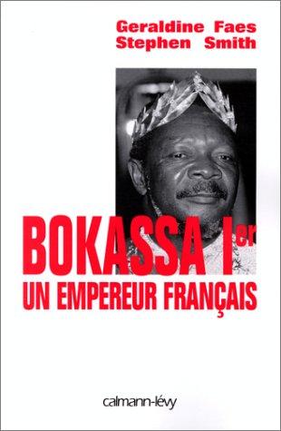 Bokassa Ier. Un empereur franais