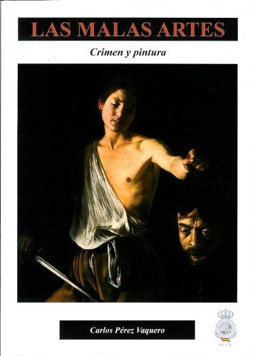 Las malas artes: Crimen y pintura por Carlos Pérez Vaquero
