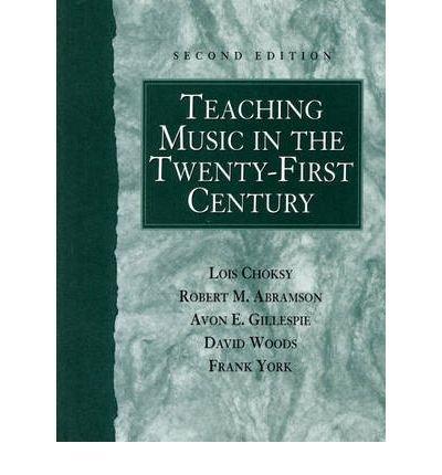 [(Teaching Music in the Twenty-First Century )] [Author: Lois Choksy] [Aug-2000]