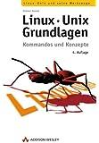 Linux-Unix-Grundlagen . Kommandos und Konzepte (Open Source Library)