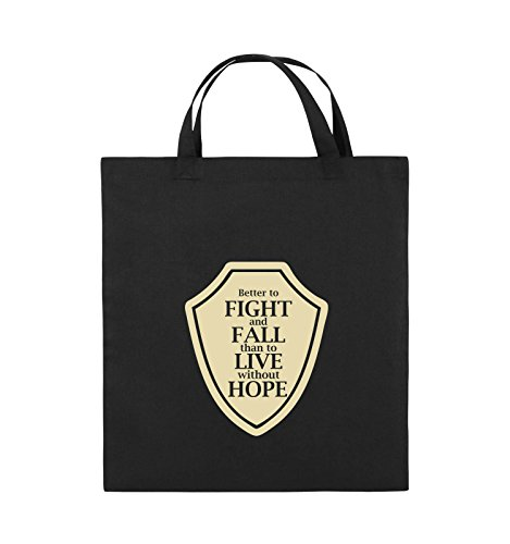 Comedy Bags - Better to fight and fall than to live wihtout hope - Jutebeutel - kurze Henkel - 38x42cm - Farbe: Schwarz / Silber Schwarz / Beige