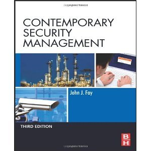 Contemporary Security Management. Third Edition [Hardcover] [2010] 3 Ed. John Fay