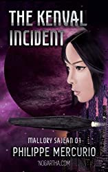 THE KENVAL INCIDENT (Space Opera & Adventure - MALLORY SAJEAN 01): Everything you love in science fiction, packed with action, exotic planets, and weird aliens!