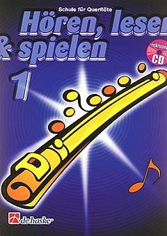 HOEREN LESEN & SPIELEN 1 - SCHULE - arrangiert für Querflöte - mit CD [Noten / Sheetmusic] Komponist: BOTMA TIJMEN + KASTELEIN JAAP