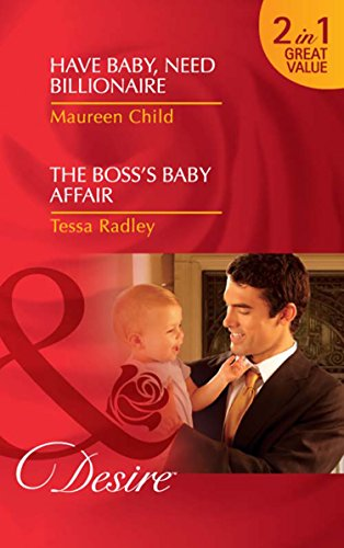 Have Baby, Need Billionaire / The Boss's Baby Affair: Have Baby, Need Billionaire / The Boss's Baby Affair (Mills & Boon Desire) (Mills and Boon Desire)