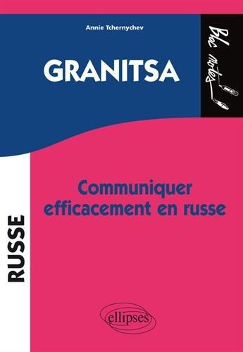 Granitsa : Communiquer efficacement en russe par Annie Tchernychev