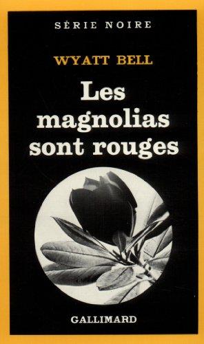 Magnolias Sont Rouges (Serie Noire 1)