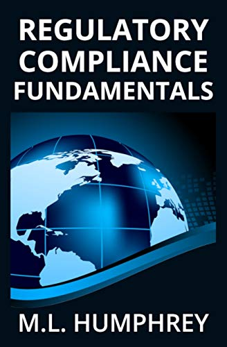 Regulatory Compliance Fundamentals (Regulatory Compliance Essentials)