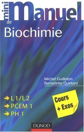 Mini manuel de Biochimie : Cours + exercices corrigés par Michel Guilloton, Bernadette Quintard