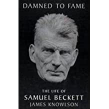By James Knowlson Damned to Fame: Life of Samuel Beckett (1 St UK Edition) [Hardcover]